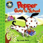 Cover of: Pepper Goes to School (Pepper Plays, Pulls, & Pops)