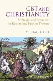 Cover of: Cbt And Christianity Strategies And Resources For Reconciling Faith In Therapy