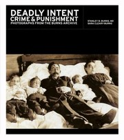 Cover of: Deadly Intent Crime Punishment Photographs From The Burns Archive