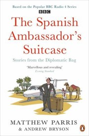 Cover of: The Spanish Ambassadors Suitcase Stories From The Diplomatic Bag