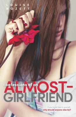 Confessions Of An Almostgirlfriend by