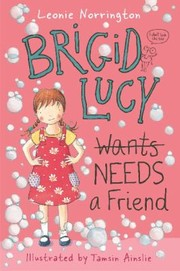 Cover of: Brigid Lucy Needs A Friend