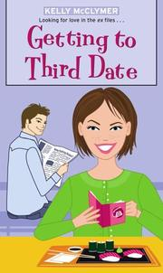 Cover of: Getting to Third Date (Simon Romantic Comedies) | Kelly McClymer