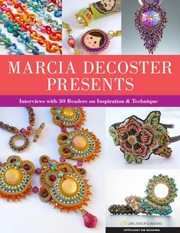 Cover of: Marcia Decoster Presents Interviews With 30 Beaders On Inspiration And Technique