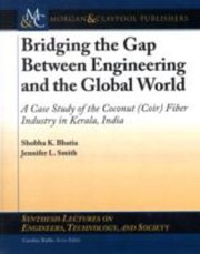 Cover of: Bridging The Gap Between Engineering And The Global World A Case Study Of The Coconut Coir Fiber Industry In Kerala India