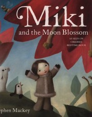 Cover of: Miki And The Moon Blossom