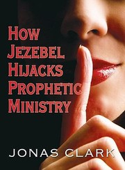 Cover of: How Jezebel Hijacks Prophetic Ministry
