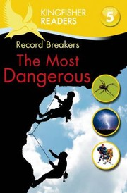 Cover of: Record Breakers The Most Dangerous |