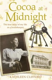 Cover of: Cocoa At Midnight The True Story Of My Life As A Housekeeper