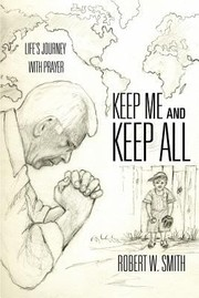 Cover of: Keep Me And Keep All Lifes Journey With Prayer