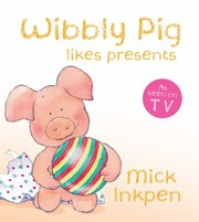 Cover of: Wibbly Pig Likespresents