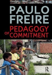 Cover of: Pedagogy Of Commitment Paulo Freire Translated By David Brookshaw And Alexandre K Oliveira