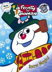 Cover of: Snow Magic! (Frosty the Snowman)