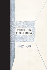 Cover of: Working The Room Essays And Reviews 19992010