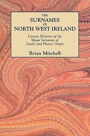 Cover of: The Surnames Of North West Ireland Concise Histories Of The Major Surnames Of Gaelic And Planter Origin