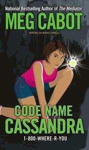 Cover of: Code Name Cassandra (1-800-Where-R-You #2)