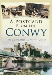 Cover of: A Postcard From The Conwy
