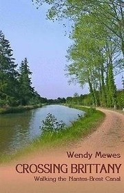 Cover of: Crossing Brittany Walking The Nantesbrest Canal