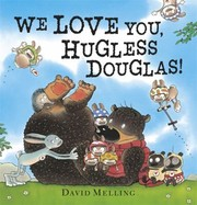 Cover of: We Love You Hugless Douglas