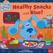 Cover of: Healthy Snacks with Blue! | J-P Chanda