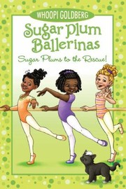Cover of: Sugar Plum Ballerinas Sugar Plums To The Rescue
