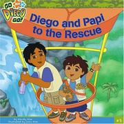 Cover of: Diego and Papi to the Rescue | Wendy Wax