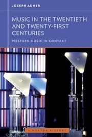 Cover of: Music In The Twentieth And Twentyfirst Centuries