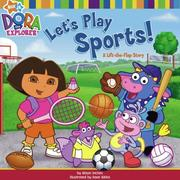 Cover of: Let's Play Sports!: A Lift-the-Flap Story (Dora the Explorer)
