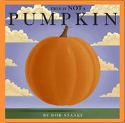 Cover of: This Is NOT a Pumpkin | Bob Staake