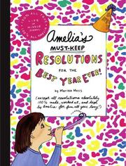 Cover of: Amelia's Must-Keep Resolutions for the Best Year Ever! (Amelia) | Marissa Moss