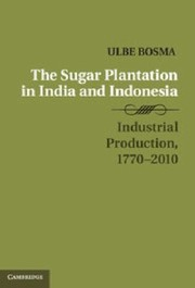 Cover of: Sugar Plantation In India And Indonesia Industrial Production 17702010