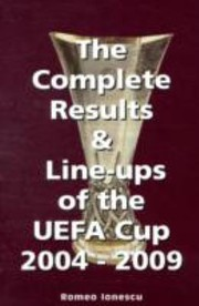 Cover of: The Complete Results and LineUps of the Uefa Cup 20042009