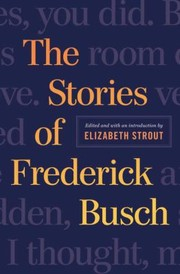 Cover of: The Stories Of Frederick Busch