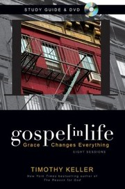 Cover of: Gospel In Life Grace Changes Everything