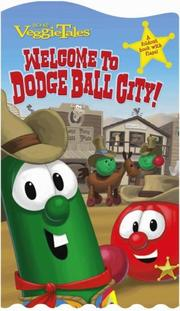 Cover of: Welcome to Dodge Ball City! (Veggietales)