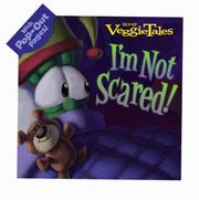 Cover of: I'm Not Scared! (Veggietales)