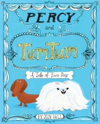 Percy And Tumtum A Tale Of Two Dogs by