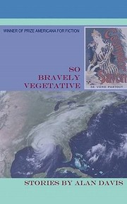 Cover of: So Bravely Vegetative Stories