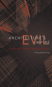 Cover of: Architectures Evil Empire The Triumph And Tragedy Of Global Modernism