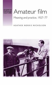 Cover of: Amateur Film Meaning And Practice 19271977