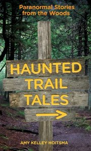 Cover of: Haunted Trail Tales Paranormal Stories From The Woods