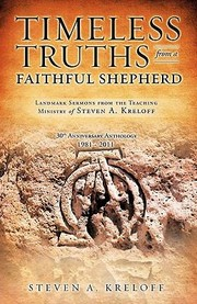 Cover of: Timeless Truths From A Faithful Shepherd 30th Anniversary Anthology Landmark Sermons From The Teaching Of