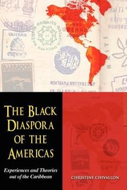 Cover of: The Black Diaspora Of The Americas Experiences And Theories Out Of The Caribbean