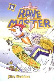 Cover of: Rave Master, Volume 6
