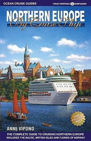 Cover of: Northern Europe By Cruise Ship The Complete Guide To Cruising Northern Europe
