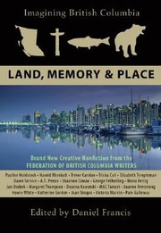 Cover of: Imagining British Columbia Land Memory Place
