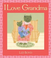 Cover of: I Love Grandma
