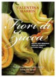 Cover of: Fiori Di Zucca Recipes And Memories From My Familys Kitchen Table
