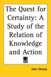 Cover of: The quest for certainty: a study of the relation of knowledge and action