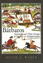 Cover of: Brbaros Spaniards And Their Savages In The Age Of Enlightenment